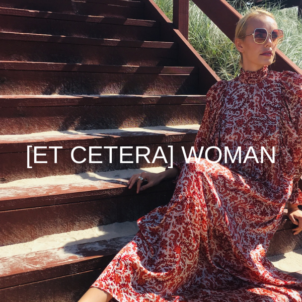 - First launched in 2011 Australian lifestyle brand [et cetera] WOMAN was created for long hot summers and island escapes.The collection celebrates and embraces traditional craftsmanship methods and luxurious natural fibres, making each piece an authentic keepsake with minimal impact on the planet - qualities increasingly valued by today's consumer and retailers.
