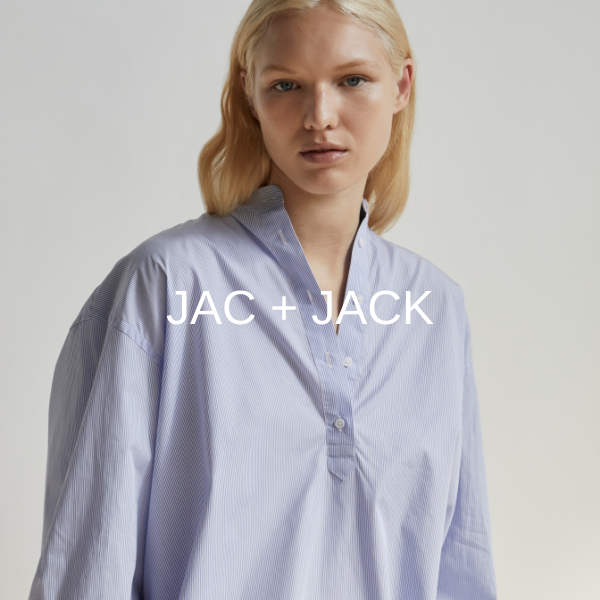 - Jac+ Jack began in 2004 by Jacqueline 'Jac' Hunt and Lisa 'Jack' Dempsey. The brand has become known around the world for high-quality, modern clothing that men and women can wear everyday.The brand has become synonymous with premium quality materials in sophisticated yet relaxed styles. Luxurious natural yarns and fabrics in calming neutrals and muted tones are seen as the brands calling card. Jac+ Jack create a modern wardrobe that makes dressing easy.